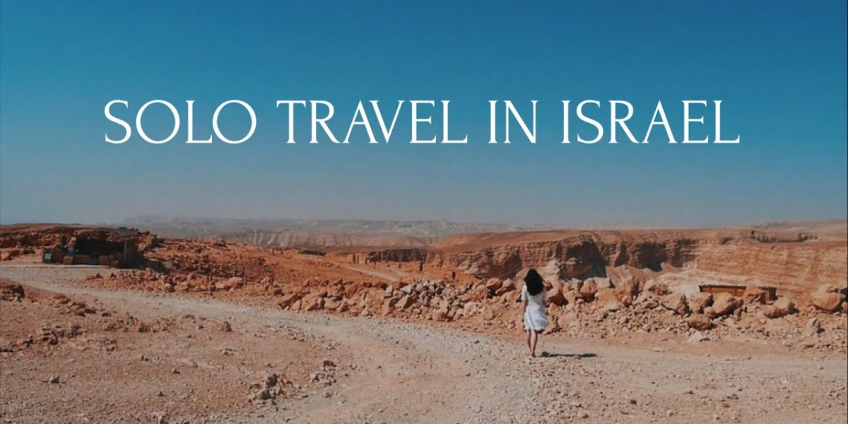 My Solo Trip To Israel